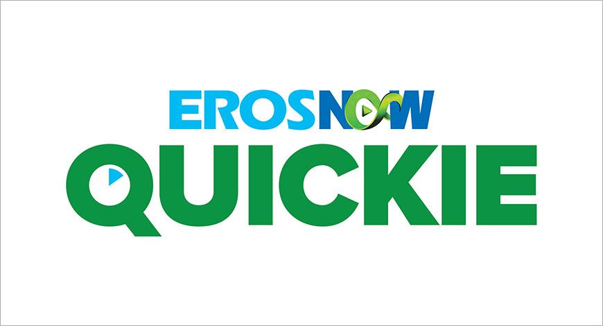 ErosNowQuickie