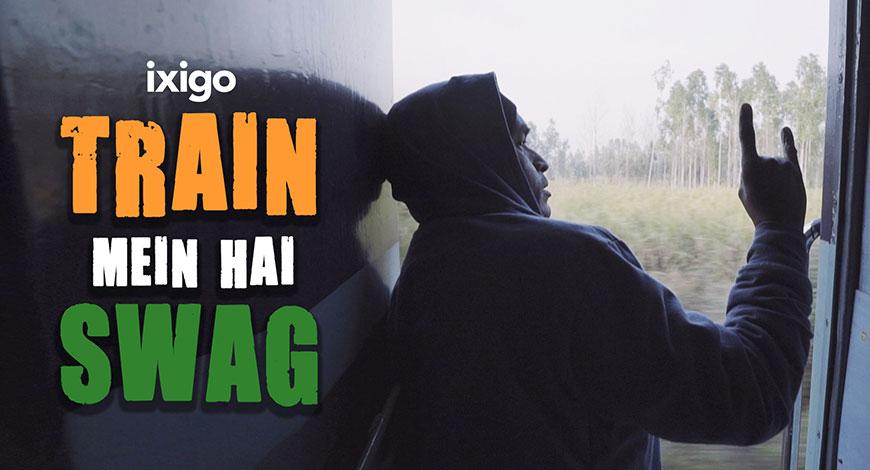 """This Republic Day, India Raps to ixigo's """"Train Mein Hai Swag"""